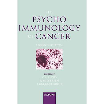 The Psychoimmunology of Cancer by Lewis & C. E.