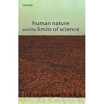 Naturaleza humana y los límites de la ciencia por Dupre y Juan A.