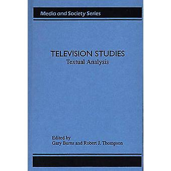 Television Studies Television Studies by Burns & Gary