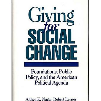 Giving for Social Change Foundations Public Policy and the American Political Agenda by Nagai & Althea K.