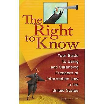 O direito de conhecer seu guia usando e defendendo a liberdade do direito de informação nos Estados Unidos por Klosek & Jacqueline