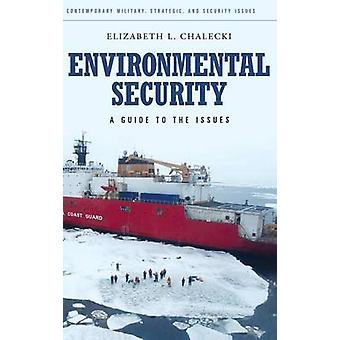 Environmental Security A Guide to the Issues by Chalecki & Elizabeth