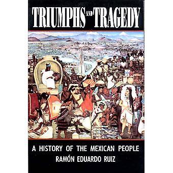 Triunfos e tragédia, A história do povo mexicano por Eduardo Ruiz & Ramon
