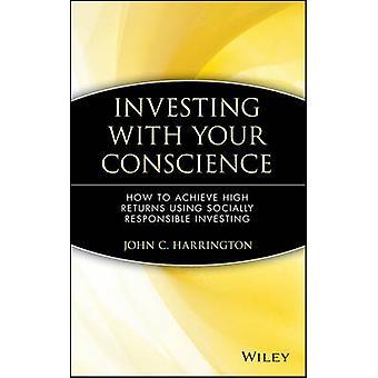 Gewusst wie: hohe Renditen mit sozial verantwortliche Investierung von Harrington & John C. zu erreichen investieren mit Ihrem Gewissen