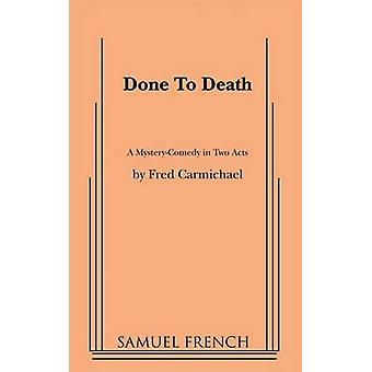 Done to Death by Carmichael & Fred