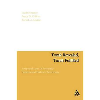 Torah Revealed Torah Fulfilled Scriptural Laws in Formative Judaism and Earliest Christianity by Neusner & Jacob
