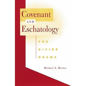 Covenant and Eschatology by Horton & Michael