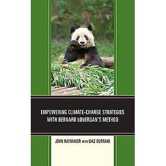 Empowering ClimateChange Strategies with Bernard Lonergan S Method by Raymaker & John