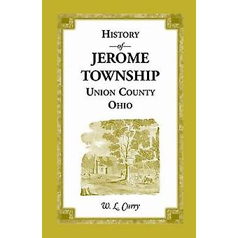 History of Jerome Township Union County Ohio by Curry & W. L.