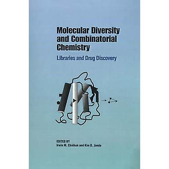 Molecular Diversity and Combinatorial Chemistry by Chaiken & Irwin M.