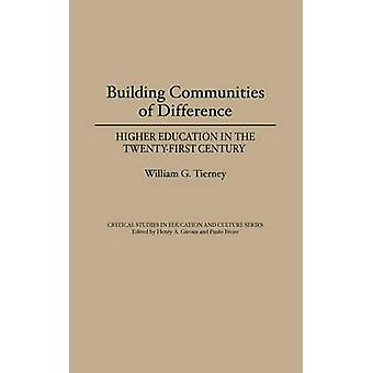 Building Communities of Difference Higher Education in the TwentyFirst Century by Tierney & William G.