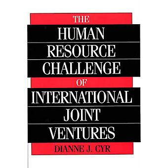 The Human Resource Challenge of International Joint Ventures by Cyr & Dianne J.