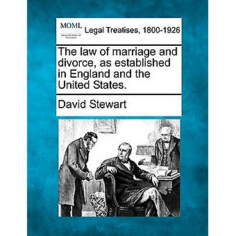 The law of marriage and divorce as established in England and the United States. by Stewart & David