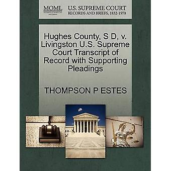 Hughes County S D v. Livingston U.S. Supreme Court Transcript of Record with Supporting Pleadings by ESTES & THOMPSON P