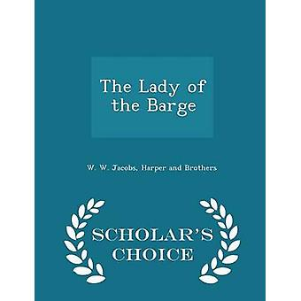 The Lady of the Barge  Scholars Choice Edition by Jacobs & W. W.