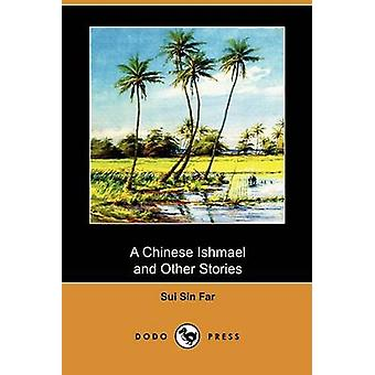 A Chinese Ishmael and Other Stories Dodo Press by Far & Sui Sin