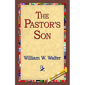 The Pastors Son by Walter & William W.