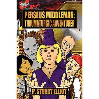 Perseus Middleman Thaumaturgic Adventurer by Elliot & P. Stuart