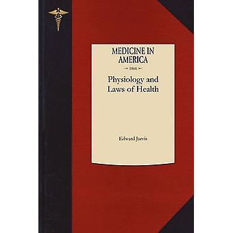 Physiology and Laws of Health by Edward Jarvis