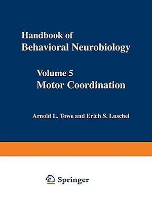 Motor Coordination Volume 5 by Towe & Arnold L.