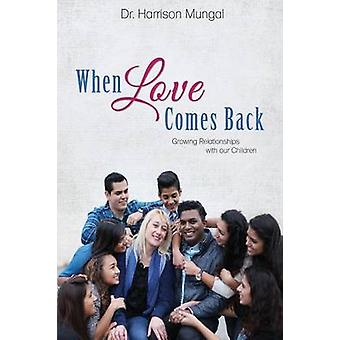 When Love Comes Back by Mungal & Dr. Harrison