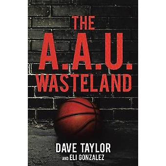 The A.A.U. Wasteland by Taylor & Dave