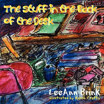The Stuff In The Back Of The Desk by Brink & LeeAnn