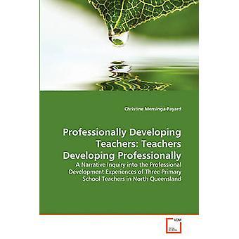 Professionell entwickeln Lehrer Lehrer entwickeln professionell durch MensingaPayard & Christine