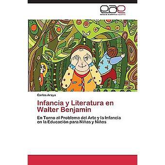Infancia y Literatura En Walter Benjamin por Araya Carlos