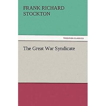 The Great War Syndicate by Stockton & Frank Richard