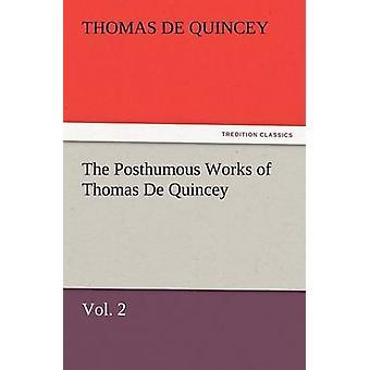 O póstumo obras de Thomas de Quincey Vol. 2 de Quincey & Thomas