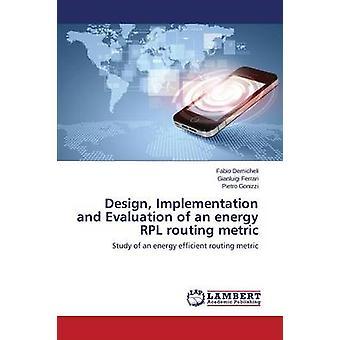 Utforma genomförandet och utvärderingen av en energi Rpl routning metriska av Demicheli Fabio
