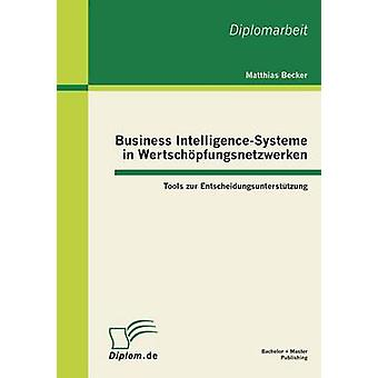 Des outils de Business IntelligenceSysteme dans Wertschopfungsnetzwerken Zur Entscheidungsunterstutzung par Becker & Matthias