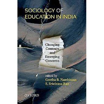 Sociology of Education in India - Changing Contours and Emerging Conce