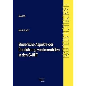 Steuerliche Aspekte der berfhrung von Immobilien in den GREIT door Witt & Dominik