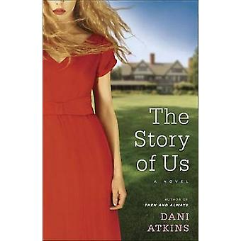 The Story of Us by Dani Atkins - 9780804178549 Book