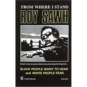 From Where I Stand by Roy Sawh - 9780950666495 Book