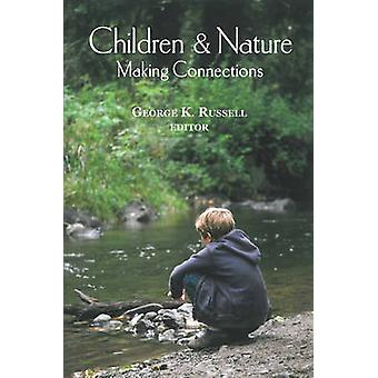 Children and Nature - Making Connections by George K. Russell - 978098