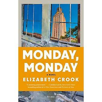 Monday - Monday by Elizabeth Crook - 9781250069221 Book