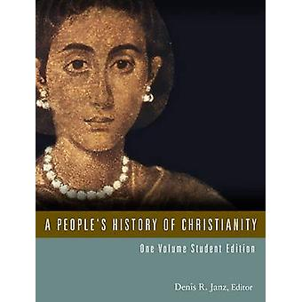 People's History of Christianity (Student ed) by Denis R. Janz - 9781