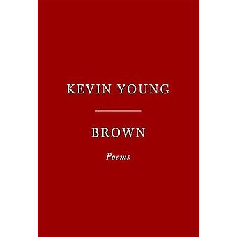 Brown - Poems by Kevin Young - 9781524732547 Book