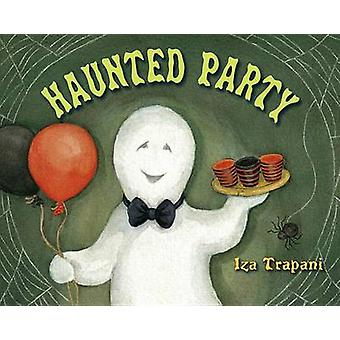 Haunted Party by Iza Trapani - 9781580892476 Book