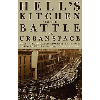 Hell's Kitchen and the Battle for Urban Space - Class Struggle and Pro