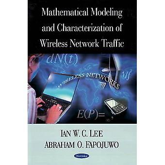 Mathematical Modeling and Characterization of Wireless Network Traffi