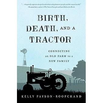 Birth - Death - and a Tractor - Connecting an Old Farm to a New Family