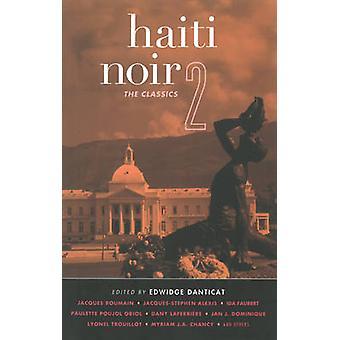 Haiti Noir - The Classics - Vol. 2 by Edwidge Danticat - 9781617751936