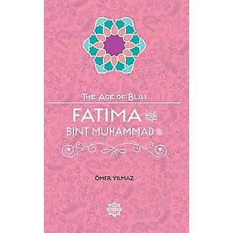Fatima Bint Muhammad by Omer Yilmaz - 9781597843775 Book