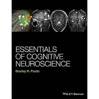 Vesentlige av kognitiv nevrovitenskap ved Bradley R. Postle - 978111846
