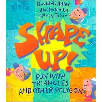 Shape Up! - Fun with Triangles and Other Polygons by David A Adler - N