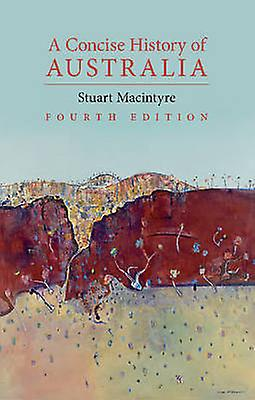 A Concise History of Australia by Stuart Macintyre